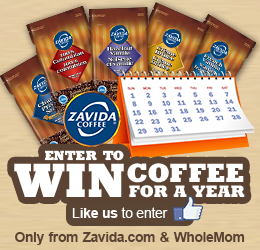 11685 Zavida April 2014 banner Enter to win Coffee for a Year from Zavida & Whole Mom!