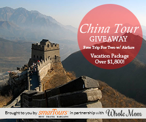 13621 WholeMom ChinaTour Banner 2 300x250 Who Wants to Visit China? Enter to Win a Trip + Airfare!