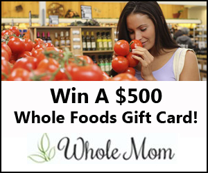 Enter the Whole Mom $500 Whole Foods Gift Card Giveaway. Ends 12/31.