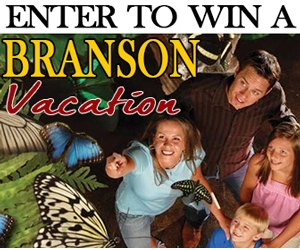 Win a Branson, Missouri Vacation.