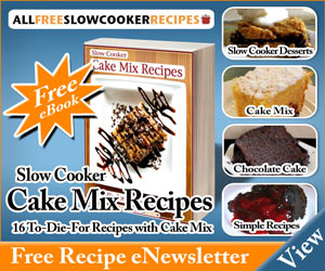 5811 AFSC Cake 300X250 ebook FREE! ~ Slow Cooker Cake Mix Recipes eBook!
