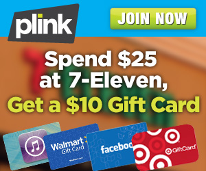7510 7eleven 300x250 Plink: Fill Up with Gas at 7 11, Get a FREE $10 Gift Card